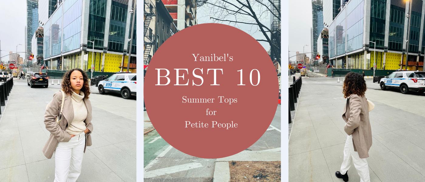 Yanibel's 10 Best Summer Tops for Petite People
