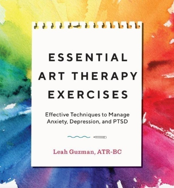 Leah Guzman, ATR-BC  Essential Art Therapy Exercises 1