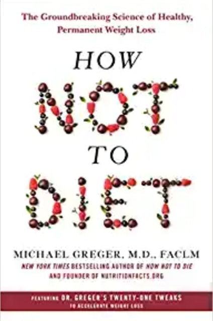 Michael Greger M.D. FACLM How Not to Diet 1