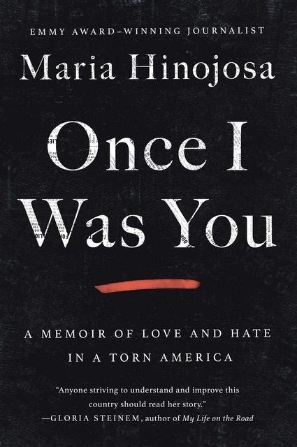 Maria Hinojosa Once I Was You 1