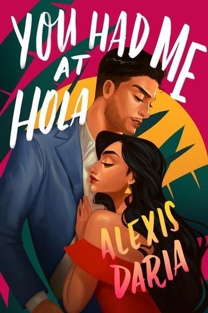 Alexis Daria You Had Me at Hola 1