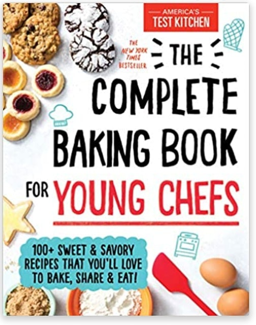America's Test Kitchen The Complete Baking Book for Young Chefs 1