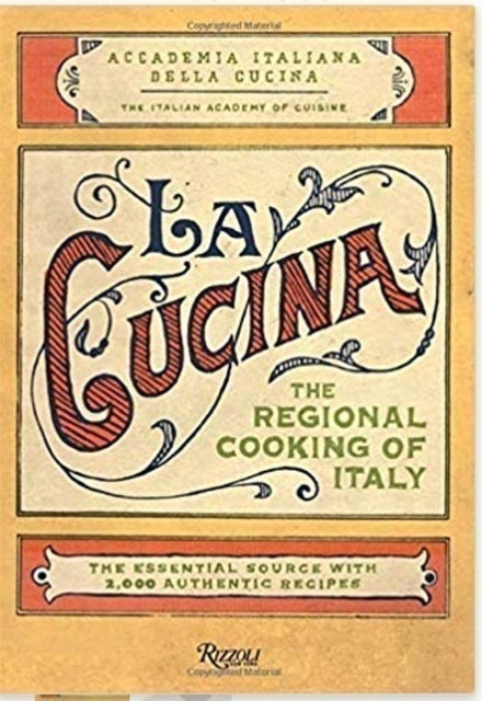The Italian Academy of Cuisine La Cucina: The Regional Cooking of Italy 1