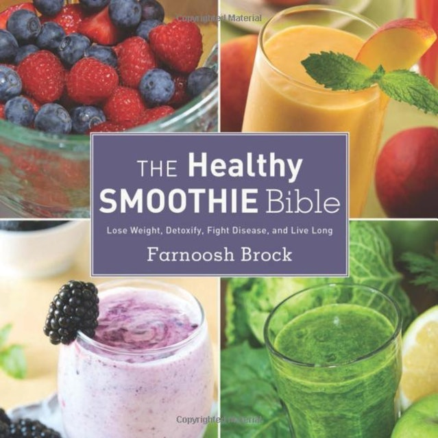 Farnoosh Brock The Healthy Smoothie Bible 1
