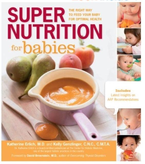 Katherine Erlich and Kelly Genzlinger Super Nutrition for Babies 1