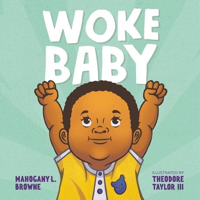 Mahogany L. Browne, Theodore Taylor III  Woke Baby 1